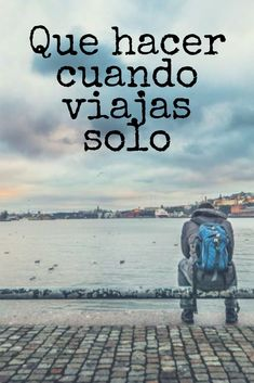 Viajando sola Como viajar sola Consejos para viajar sola