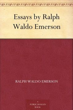 ralph waldo emerson experience essay A collection of 20 essays by emerson including self-reliance, the oversoul, experience, and nature.
