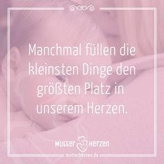 Das Kleine Große Glück! Mehr Schöne Sprüche Auf: Www.mutterherzen.de #