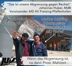 """""""Das ist unsere Abgrenzung nach Rechts!"""" - Johannes Huber, MdB, Vorsitzender AfD KV Freising-Pfaffenhofen. Wenn das Abgrenzung ist, na dann Prost, Mahlzeit... Zitat Markus Schirling: """"Die höchste Stelle im Reich"""" #Abgrenzung #AfD #Prost #Mahlzeit #dasbisschenNPDmachenwirselbst #Bezirkstagskandidat #Zugspitze #heilnichtgeil #Deutschland Johannes, Ecards, Memes, Zugspitze, Germany, Quotes, E Cards, Meme"""