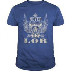 I Love LOR LORYEAR LORBIRTHDAY LORHOODIE LORNAME LORHOODIES  TSHIRT FOR YOU T shirts