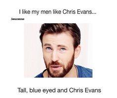 I like my men like Chris evans.