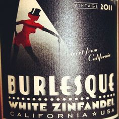 """After trawling through ... Well 2 wine shops since February Finally found """"The Burlesque White Zinfandel Rose 2012""""  Light and Delish. Cheers"""