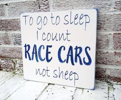 "Nascar, Race car nursery theme, baby boy nursery, cars nursery, ""To go to sleep I count race cars not sheep"", baby boy shower gift, nascar man cave decor, man cave signs, racing rans"