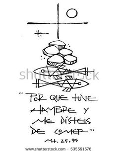 Hand drawn illustration or drawing of a Christian Cross, other symbols and a phrase in spanish that says: Porque tuve hambre y me disteis de comer, which means: Because I was hungry and you fed me