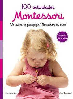 Portada 100 actividades Montessori Montessori Toddler, Montessori Activities, Craft Activities For Kids, Childhood Education, Kids Education, Montessori Materials, Play To Learn, Kids And Parenting, Kids Playing