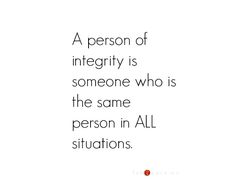 Everyone I've ever met is fake, so I guess I don't know anyone w integrity Sweet Sayings, Sweet Quotes, Wise Quotes, Quotes To Live By, Funny Quotes, Integrity Quotes, Leadership Quotes, Fabulous Quotes, Character Quotes
