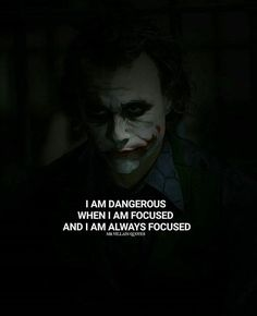 Positive Quotes : QUOTATION – Image : Quotes Of the day – Description Im dangerous when I am focused. Sharing is Power – Don't forget to share this quote ! Heath Ledger Joker Quotes, Best Joker Quotes, Badass Quotes, Best Quotes, Epic Quotes, Psycho Quotes, Batman Quotes, True Quotes, Motivational Quotes