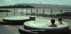 "― The Lobster (2015) ""I think we are a match."""