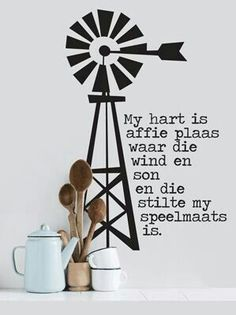 Windpomp, so eg Afrikaans. Vinyl Wall Art, Wall Decals, Afrikaanse Quotes, Pretty Quotes, Wall Patterns, Cold Porcelain, Word Art, Wall Prints, Qoutes