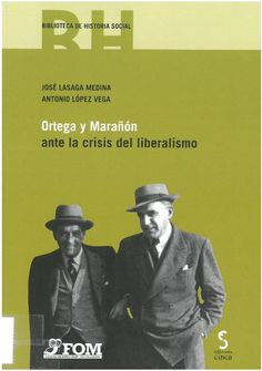 José Lasaga Medina, Antonio López Vega:  Ortega y Marañón ante la crisis del liberalismo. Madrid : Cinca, 2017, 245 p.