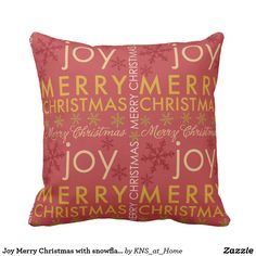 Joy Merry Christmas with snowflakes Throw Pillow A festive holiday season starts and ends with the little touches. This gorgeous holiday pillow can add that perfect touch. A different but complementary print is on each side, so you can easily change up your decorating.