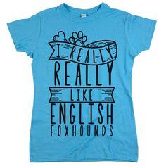'I Really Really Like English Foxhounds'
