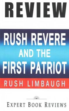 Rush Revere and the First Patriots Book Reivew: Time-Travel Adventures With Exceptional Americans