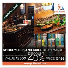 ‪#‎StrikeYourDeal‬ Foodies can eat the best of ‪#‎Barbeques‬ and slurp on delicious ‪#‎Drinks‬ at ‪#‎SmokeysBBqAndGrill‬, ‪#‎KhanMarket‬. Go with amazing deal and save Rs 1001/- on the deal of Rs 2500/- http://goo.gl/l1okvI
