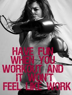 Make your workouts fun!