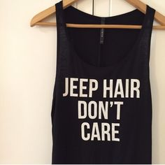 Jeep Hair Don't Care Top (LAST LARGE!) Restocked!! For my Jeep lovers. Super cute. Fits loosely. Available in S-M-L. Bundle for 10% off. No Paypal. No trades. No offers will be considered unless you use the make me an offer feature.     Please follow  Instagram: BossyJoc3y  Blog: www.bossyjocey.com Tops Tank Tops