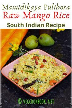 Raw Green Mango Rice / Mamidikaya Pulihora Vegetarian Rice Recipes, Green Vegetarian, Vegan Recipes, Cooking Recipes, Drink Recipes, Recipe Without Onion, Indian Food Recipes, Diwali Recipes, Diwali Food