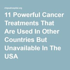 11 Powerful Cancer Treatments That Are Used In Other Countries But Unavailable In The USA |