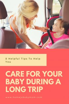 8 Helpful Tips To Help You Care For Your Baby During A Long Trip