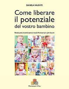 Libro Montessori: Come liberare il potenziale del vostro bambino