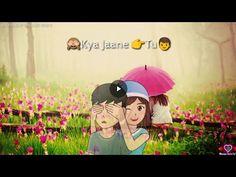 Kya Jaane Tu Female Version Whatsapp Status - YouTube