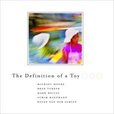 """DYLAN VAN DER SHYFF: """" the definition of a toy """" personnel:Michael Moore, saxophone alto, clarinette, basse  Brad Turner, trompette  Achim Kaufmann, piano  Mark Helias, basse  Dylan van der Schyff, batterie"""