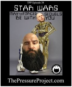 **NEW EPISODE** STAR WARS    http://www.thepressureproject.com/tpp-38-star-wars-may-the-forced-sequels-be-with-you/