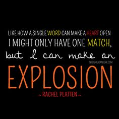 Like how a single word can make a heart open, I might only have one match, but I can make an explosion // Rachel Platten, Fight Song Fight Song Lyrics, Song Lyric Quotes, Music Lyrics, Music Quotes, Music Songs, Quotes Quotes, Singing Quotes, Life Quotes, Rachel Platten Fight Song