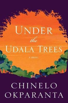Under the Udala Trees by Chinelo Okparanta (Houghton Mifflin Harcourt). My wife read this and loved it, so it's on my TBR pile as well.