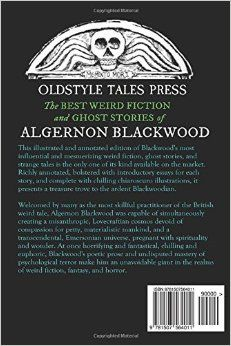 The Willows, The Wendigo, and Other Horrors: The Best Weird Fiction and Ghost Stories of Algernon Blackwood: Annotated and Illustrated Tales of ... (Oldstyle Tales Omnibuses) (Volume 2): Algernon Blackwood, M. Grant Kellermeyer: 9781507564011: Amazon.com: Books