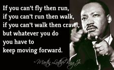 keep moving forward Martin Luther King Jr Quote Message Quotes, Wise Quotes, Great Quotes, Motivational Quotes, Inspirational Quotes, Spirit Quotes, Wise Sayings, Random Quotes, Daily Quotes