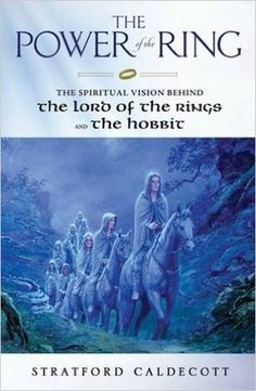 The Power of the Ring: The Spiritual Vision Behind the Lord of the Rings and the Hobbit: Amazon.de: Stratford Caldecott, Ted Nasmith: Fremdsprachige Bücher