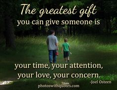 Greatest gift is your attention