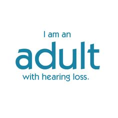 Where do I start? I am an adult with hearing loss.
