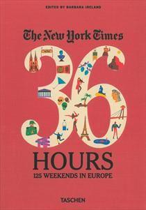 New York Times, The: 36 Hours: 125 weekends in Europe af Barbara Ireland (Bog, hæftet) - Køb bogen hos SAXO.com
