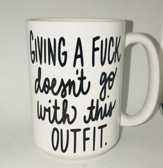 Giving A Fuck Doesnt Go With This Outfit Funny Coffee Mug
