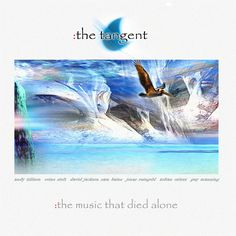The Tangent - The Music That Died Alone (2003)