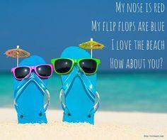 My nose is red. My flip flops are blue. I love the beach. Ocean Beach, Beach Fun, Summer Beach, Ocean Art, Beach Walk, Beach Trip, Flip Flop Quotes, I Love The Beach, My Love