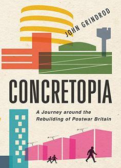 Concretopia: A Journey around the Rebuilding of Postwar B... https://www.amazon.co.uk/dp/B00FO82SRG/ref=cm_sw_r_pi_dp_x_2Uk.xbB5MTA8V