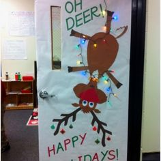 """Oh Deer!"" What a cute and humorous idea for a classroom door display for the holidays!"