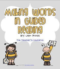 The Teachers' Cauldron: Making Words in Guided Reading