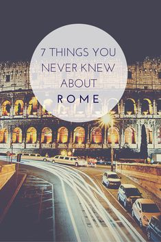 I knew all of these and they are absolutely true! I miss Roma!