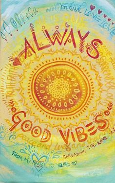 ☮ American Hippie Psychedelic Art Quotes ~ Good Vibes