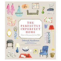 Need this -The Perfectly Imperfect Home made by Home & Garden Books .