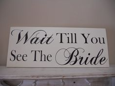 Wait till you see the Bride wedding sign by SweetDayDesigns, $39.95