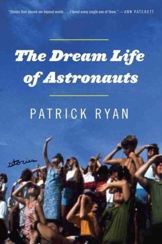 The Dream Life of Astronauts