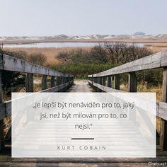Kurt Cobain, Woman Quotes, Letter Board, Survival, Positive Things, Positivity, Humor, Motivation, Feelings