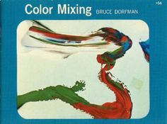 Color Mixing: Bruce Dorfman: 9780273410638: Amazon.com: Books Art Students League, Book Quotes, Color Mixing, Book Art, Feelings, Amazon, Creative, Artist, Books