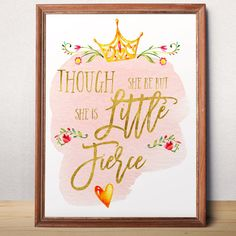 Though She Be But Little She Is Fierce Quote Gold by AlniPrints #print #floral #download #love #decor #kidsroom #nursery #babygirl #quote #inspiration